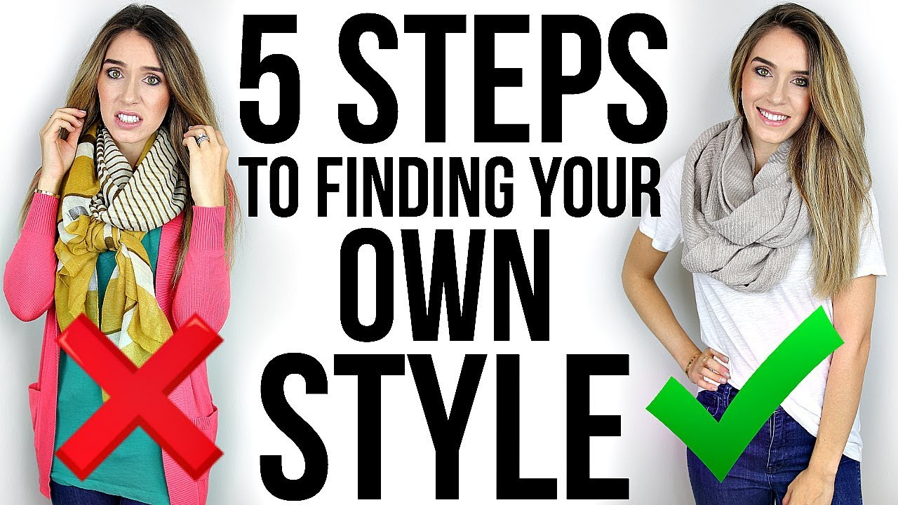 5 Steps To Finding Your Own Style Youtube