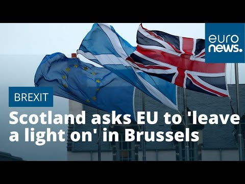 Scotland asks EU to 'leave a light on' in Brussels after Brexit
