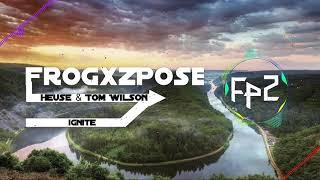 Download Heuse & Tom Wilson - ignite ( FrogxzPoseSound Release )