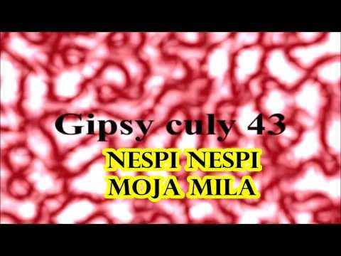 Gipsy Culy 43 nespi nespi moja mila