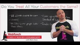 Do You Treat All Your Customers the Same?