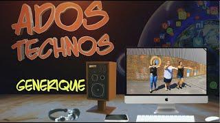 Générique - ADOS TECHNOS 📲😉👍🏽