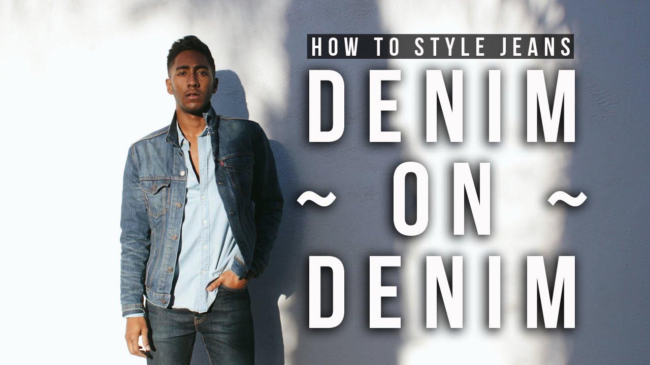 5a2147bb67 Men How To Style Jeans  Denim On Denim Lookbook