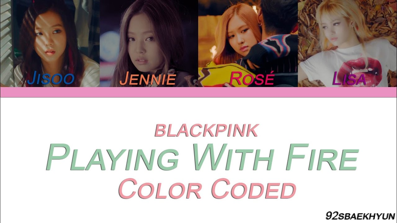 Blackpink 불장난 Playing With Fire Sub Espanol Color Coded Han Rom Esp