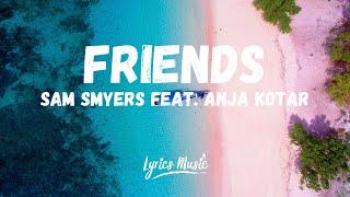 Download Lagu Sam Smyers - Friends (Lyrics) ft. Anja Kotar mp3