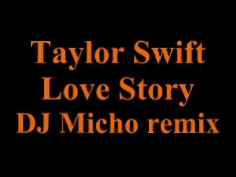 Best Remix 2010 Taylor Swift -- Love Story (DJ Micho Remix)