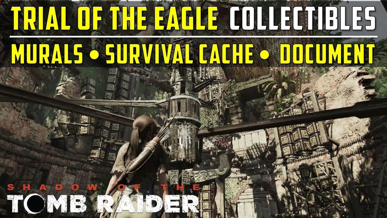 7f5ad4f3 All Collectibles in Trial of the Eagle (Murals, Cache & Document) - SHADOW  OF THE TOMB RAIDER