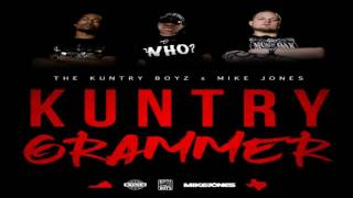 The Kuntry Boyz - Kuntry Grammer (Feat. Mike Jones)