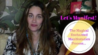 Manifesting. Does it work? Can it work for you? The Process...