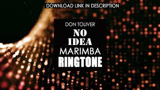 Check out the marimba remix ringtone of latest alternative music hit don toliver - no idea set this as your ringtone! get it now!!! click link: ht...