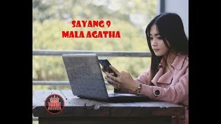 Download lagu Mala Agatha - Sayang 9 [OFFICIAL]