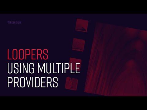 Loopers: Using Multiple Providers
