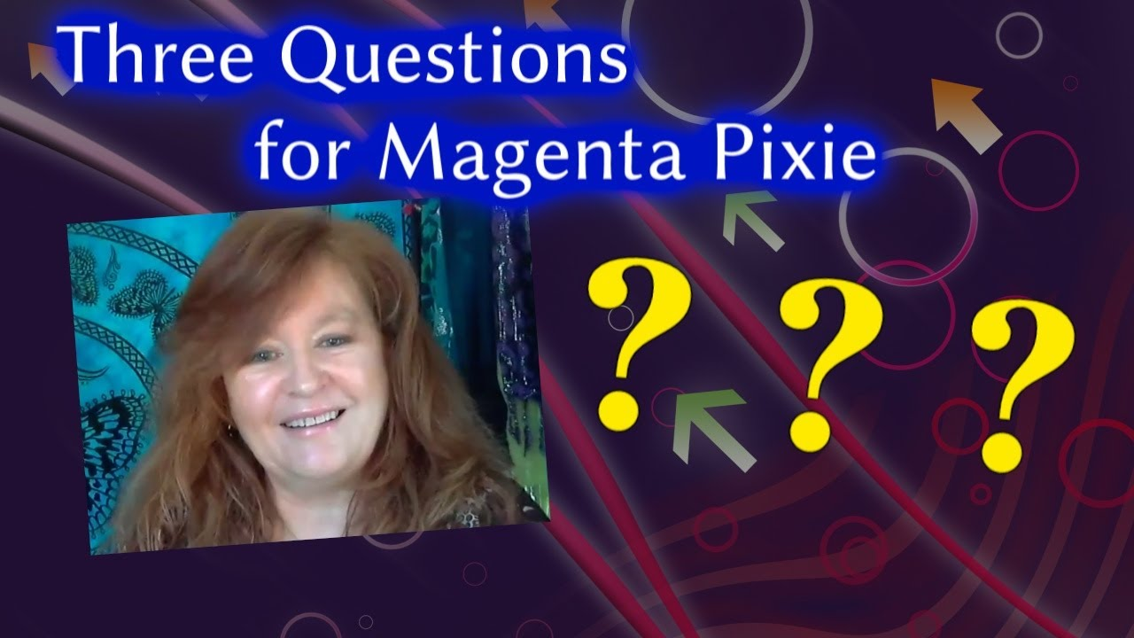 Three Questions for Magenta Pixie