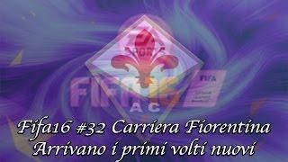 Fifa16 #32 Fiorentina arrivano i primi volti nuovi