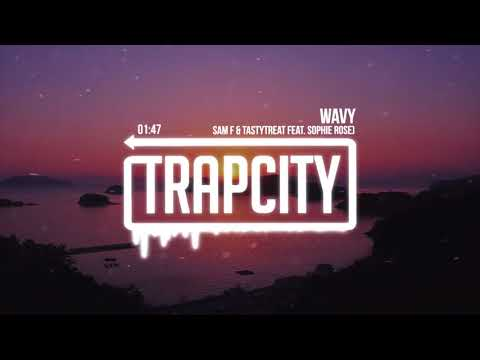 Sam F & TastyTreat - Wavy (feat. Sophie Rose) [Lyrics] [1 HOUR]