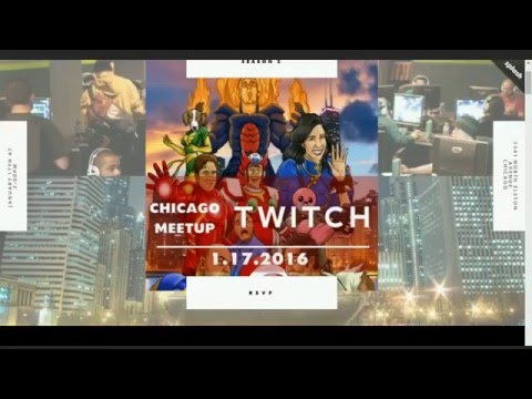 Twitch Chicago Meetup -Twitch Weekly Feature 1/15/2016