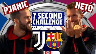 ⏱️ 7 SECOND CHALLENGE: JUVENTUS - BARÇA | PJANIC v NETO
