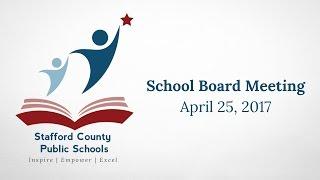 School Board Meeting | April 25, 2017 | Stafford County Public Schools