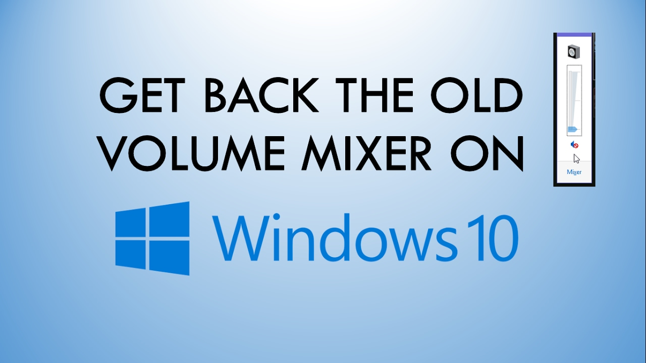 Get Back the Old Volume Mixer on Windows 10