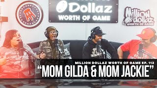 Mom Gilda and Mom Jackie | Million Dollaz Worth of Game Ep. 112