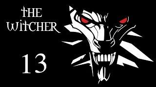 The Witcher (Ведьмак) - Прохождение игры на русском [#13]