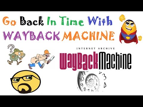 Go Back To The Internet With Wayback Machine: Internet Archive