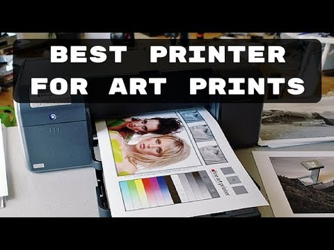 Best Printer for Art Prints of 2019 - Print Your Art at Home