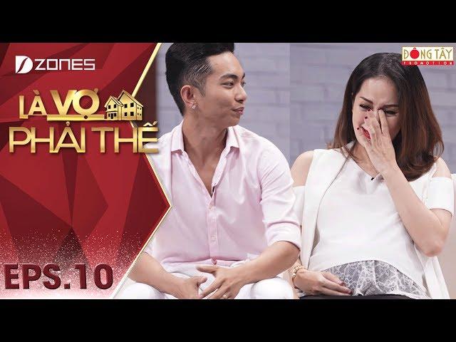 Là Vợ Phải Thế 2018 l Tập 10 Full: Khánh Thi khóc nức nở khi nhắc lại áp lực tình cảm với Phan Hiển