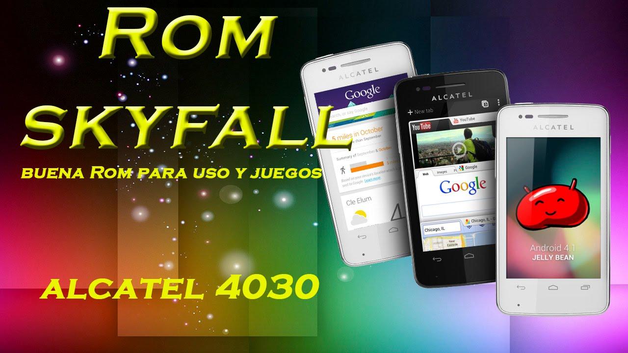 Rom Skyfall Edition Alcatel 4030  La Mejor Rom