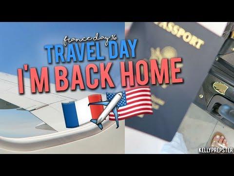 I'M BACK HOME!! LAST DAY IN FRANCE TRAVEL DAY! FRANCE VLOG DAY 16 || Kellyprepster