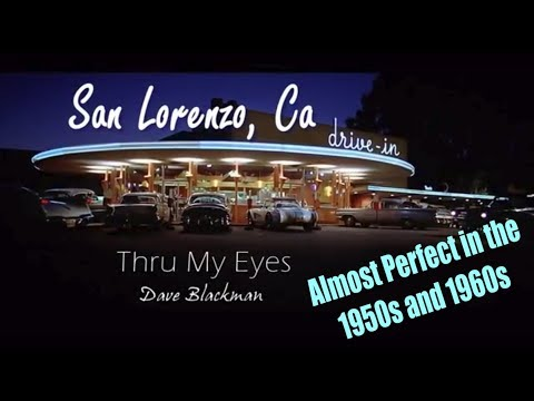 San Lorenzo,CA  Almost Perfect in the 1950s and 1960s