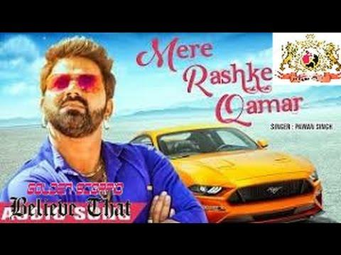 Mere Rashke Kamar ( Pawan Singh ) Bhojpuri DJ REMIX
