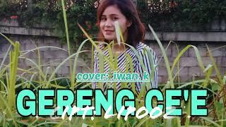 GERENG CE'E _ Lipooz //cover Iwan.K // Lagu Manggarai 2021