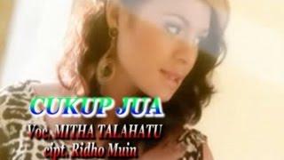Video MITHA TALAHATU - CUKUP JUA download MP3, 3GP, MP4, WEBM, AVI, FLV Agustus 2017