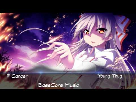 F Cancer (Nightcore) [BassCore] | Young Thug
