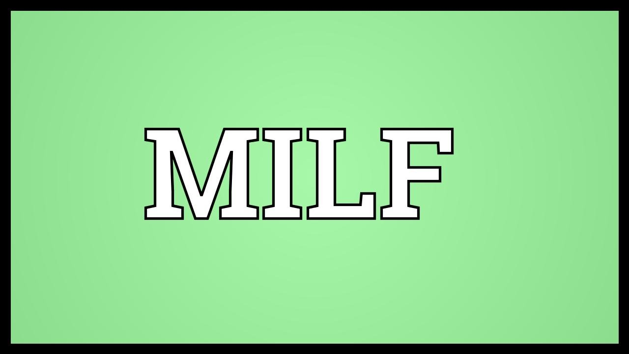 Whats milf stand for