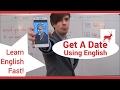 Learn English Fast! - How to Get a Date Using English!