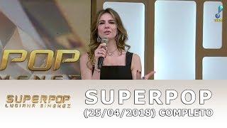 SuperPop (25/04/18) | Completo