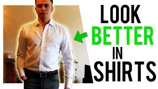 How To Look Better In A Shirt | 5 Tips To Make Your Shirt Look Better