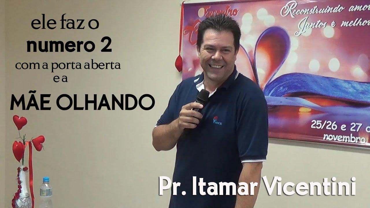 PR. ITAMAR VICENTINI: Ele so faz o numero 2 com a porta aberta e a mãe olhando