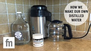 HOW WE MAKE OUR OWN DISTILLED WATER | FAMILY MINIMALISM
