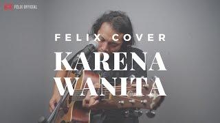 Gambar cover Karena Wanita Ada Band ( Felix Irwan Cover )