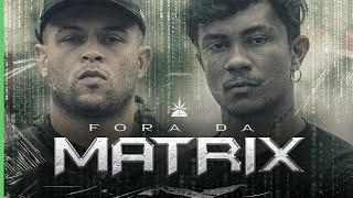 Fora da Matrix - Xamã e Dk47 (Prod. Dj Gustah)