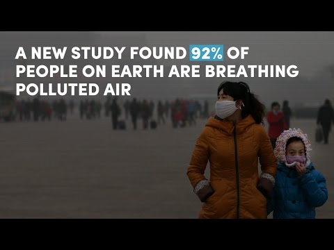 92% of people on earth are breathing polluted air