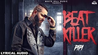Beat Killer (Lyrical Audio) Pipi   New Punjabi Rap Song 2018   White Hill Music
