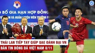 VN Sports 8/11   Vừa ký HĐ HLV Park làm ngay điều này với bầu Đức, Thái Lan giúp UAE đánh bại VN