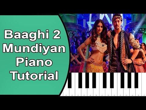 Baaghi 2: Mundiyan Song Piano Tutorial With Full notes