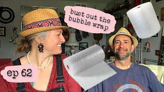 Ep. 62 - We need stock in Bubble Wrap!