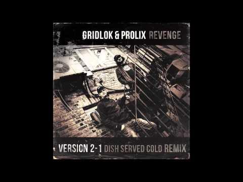 Gridlok & Prolix - Revenge (Version2-1 Dish Served Cold remix)