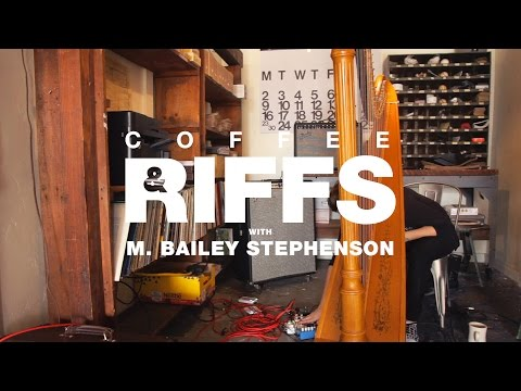 Coffee and Riffs, Part Fifty Eight (M. Bailey Stephenson)